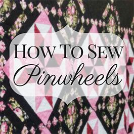 How to Sew Pinwheels